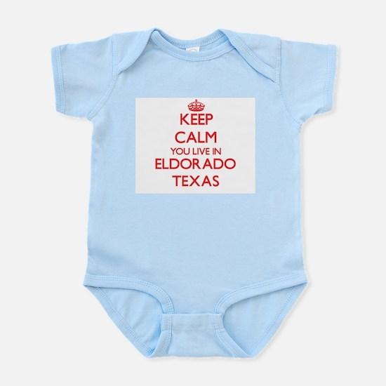 Keep calm you live in Eldorado Texas Body Suit