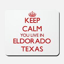 Keep calm you live in Eldorado Texas Mousepad