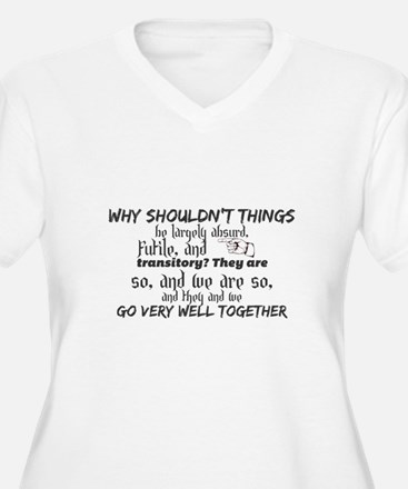 Why shouldn't things be largely Plus Size T-Shirt