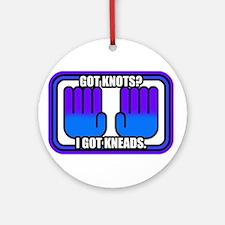 Got Knots?  I Got Kneads. Ornament (Round)