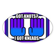 Got Knots? I Got Kneads. Oval Decal