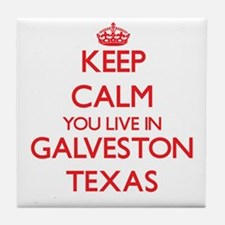 Keep calm you live in Galveston Texas Tile Coaster