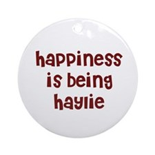 happiness is being Haylie Ornament (Round)