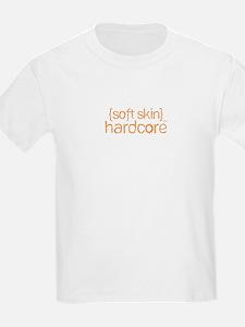 {soft skin} hardcore T-Shirt