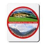 Peace in Switzerland Mousepad