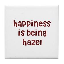 happiness is being Hazel Tile Coaster