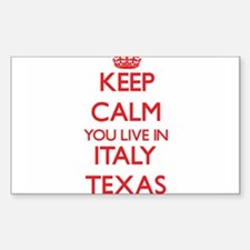 Keep calm you live in Italy Texas Decal