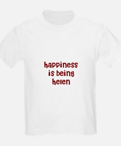 happiness is being Helen T-Shirt