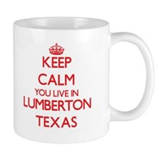 Keep calm you live in Lumberton Texas Mugs