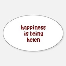 happiness is being Helen Oval Decal