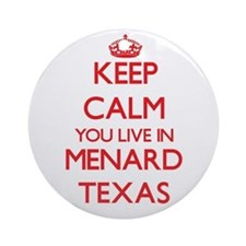 Keep calm you live in Menard Texa Ornament (Round)
