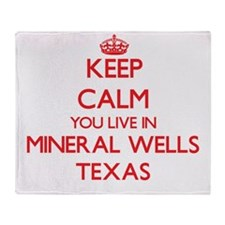 Keep calm you live in Mineral Wells Throw Blanket