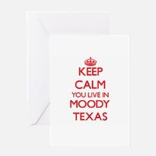 Keep calm you live in Moody Texas Greeting Cards