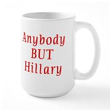anybody but Hillary Mug