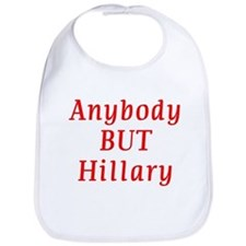anybody but Hillary Bib