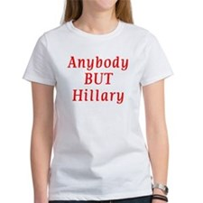 anybody but Hillary Tee