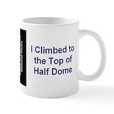 I Climbed to the Top of Half Dome Mug