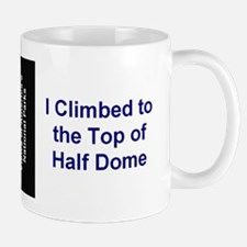 I Climbed to the Top of Half Dome Mug
