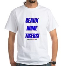 GEAUX HOME TIGERS! Shirt
