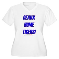 GEAUX HOME TIGERS! T-Shirt