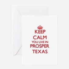 Keep calm you live in Prosper Texas Greeting Cards