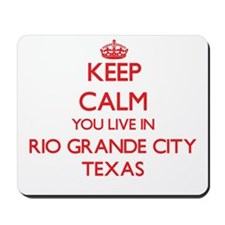 Keep calm you live in Rio Grande City Te Mousepad