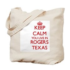 Keep calm you live in Rogers Texas Tote Bag