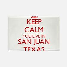 Keep calm you live in San Juan Texas Magnets