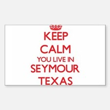 Keep calm you live in Seymour Texas Decal