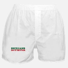 Sicilians Do It Better Boxer Shorts