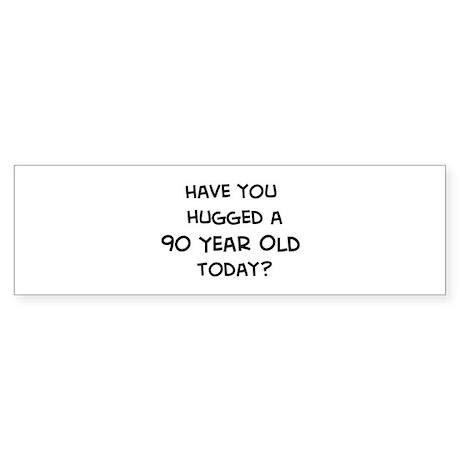 Hugged a 90 Year Old Bumper Sticker