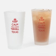 Keep calm you live in Terrell Texas Drinking Glass