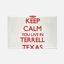 Keep calm you live in Terrell Texas Magnets