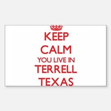 Keep calm you live in Terrell Texas Decal