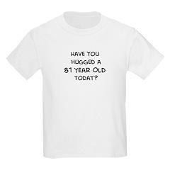 Hugged a 81 Year Old T-Shirt