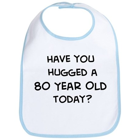 Hugged a 80 Year Old Bib