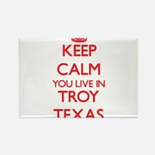 Keep calm you live in Troy Texas Magnets