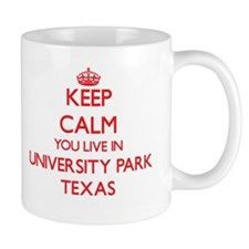 Keep calm you live in University Park Texas Mugs