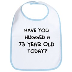 Hugged a 73 Year Old Bib