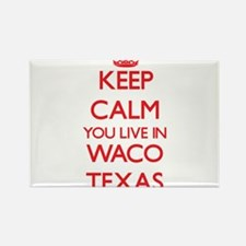 Keep calm you live in Waco Texas Magnets