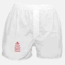 Keep calm you live in Waco Texas Boxer Shorts