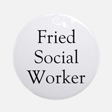 Fried Social Worker Ornament (Round)