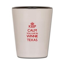 Keep calm you live in Winnie Texas Shot Glass
