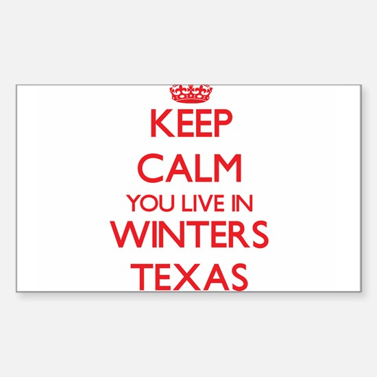 Keep calm you live in Winters Texas Decal