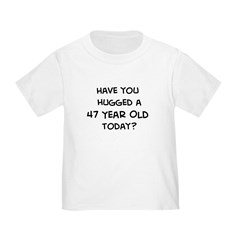 Hugged a 47 Year Old T