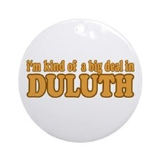 Big Deal in Duluth Ornament (Round)