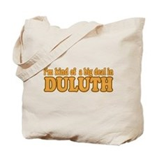Big Deal in Duluth Tote Bag