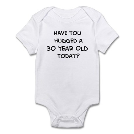 Hugged a 30 Year Old Infant Bodysuit