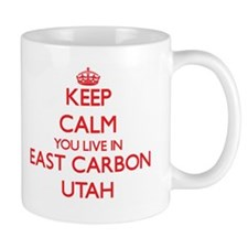 Keep calm you live in East Carbon Utah Mugs
