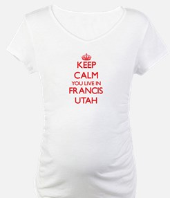 Keep calm you live in Francis Ut Shirt